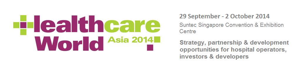 Strategy, partnership & development opportunities for hospital operators, investors & developers - Healthcare World Asia 2014
